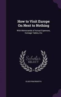 How to Visit Europe on Next to Nothing