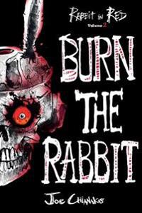 Burn the Rabbit: Rabbit in Red Volume Two