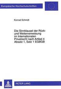 Die Sinnklausel Der Rueck- Und Weiterverweisung Im Internationalen Privatrecht Nach Artikel 4 Absatz 1, Satz 1 Egbgb