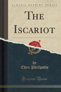 The Iscariot (Classic Reprint)