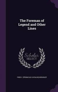 The Foreman of Legend and Other Lines