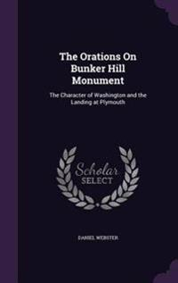 The Orations on Bunker Hill Monument