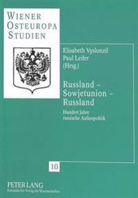 Russland - Sowjetunion - Russland: Hundert Jahre Russische Aussenpolitik