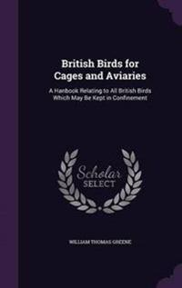 British Birds for Cages and Aviaries
