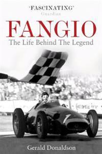 Fangio - the life behind the legend