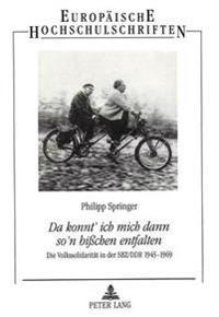 Da Konnt' Ich Mich Dann So'n Bisschen Entfalten: Die Volkssolidaritaet in Der Sbz/Ddr 1945-1969