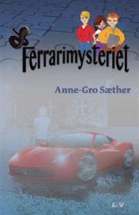 Ferrarimysteriet - Anne-Gro Sæther pdf epub