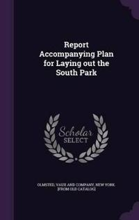 Report Accompanying Plan for Laying Out the South Park
