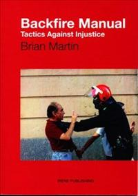 Backfire Manual : Tactics Against Injustice