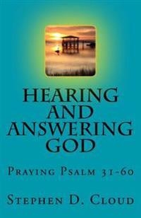 Hearing and Answering God: Praying Psalm 31-60