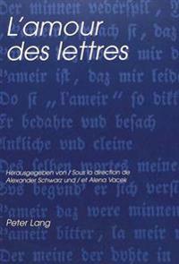L'Amour Des Lettres: Festschrift Fuer Walter Lenschen Zu Seinem 65. Geburtstag. Melanges Offerts a Walter Lenschen Pour Son 65e Anniversair