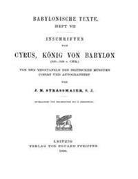 Inschriften Von Cyrus Koenig Von Babylon: Cuneiform Inscriptions of Cyrus King of Babylon