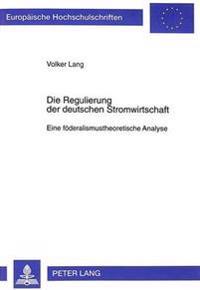 Die Regulierung Der Deutschen Stromwirtschaft