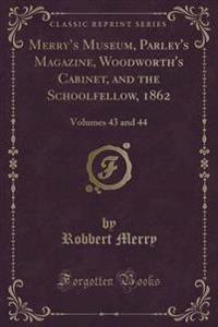 Merry's Museum, Parley's Magazine, Woodworth's Cabinet, and the Schoolfellow, 1862