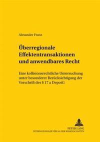 Ueberregionale Effektentransaktionen Und Anwendbares Recht: Eine Kollisionsrechtliche Untersuchung Unter Besonderer Beruecksichtigung Der Vorschrift D
