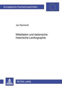 Mittellatein Und Italienische Historische Lexikographie