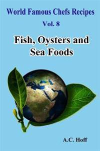 Fish, Oysters and Sea Foods