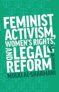 Feminist Activism, Women's Rights and Legal Reform