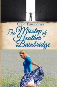 The Misstep of Heather Bainbridge