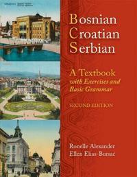 BOSNIAN, CROATIAN, SERBIAN: A TEXTBOOK, 2ND ED (PLUS FREE DVD)