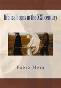 Biblical Icons in the XXI Century