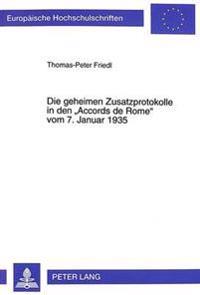 Die Geheimen Zusatzprotokolle in Den -Accords de Rome- Vom 7. Januar 1935: Franzoesische Und Italienische Interessen in Afrika Und Europa Und Das Sche