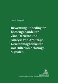 Bewertung Unbedingter Boersengehandelter Zins-Derivate Und Analyse Von Arbitrage-Gewinnmoeglichkeiten Mit Hilfe Von Arbitrage-Signalen