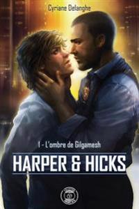 Harper & Hicks - 1: L'Ombre de Gilgamesh