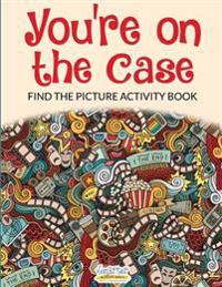 You're on the Case: Find the Picture Activity Book