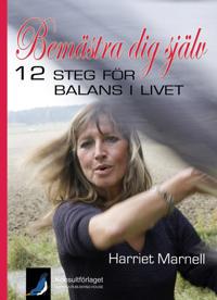 Bemästra dig själv : 12 steg för balans i livet