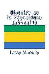 Histoire de la République Gabonaise