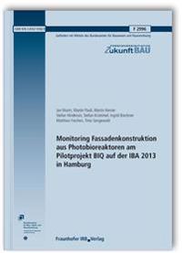 Monitoring Fassadenkonstruktion aus Photobioreaktoren am Pilotprojekt BIQ auf der IBA 2013 in Hamburg. Abschlussbericht