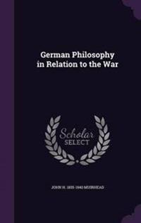 German Philosophy in Relation to the War