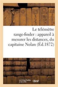 Le Telemetre Range-Finder: Appareil a Mesurer Les Distances, Du Capitaine Nolan