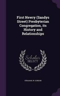 First Newry (Sandys Street) Presbyterian Congregation, Its History and Relationships