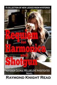Requiem for Harmonica and Shotgun: Professor George Wellbelove Investigates