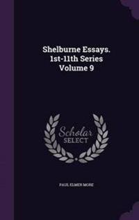 Shelburne Essays. 1st-11th Series Volume 9