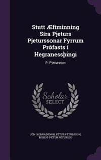 Stutt Aefiminning Sira Pjeturs Pjeturssonar Fyrrum Profasts I Hegraness Ingi