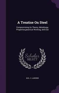 A Treatise on Steel
