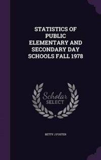 Statistics of Public Elementary and Secondary Day Schools Fall 1978