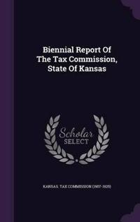 Biennial Report of the Tax Commission, State of Kansas