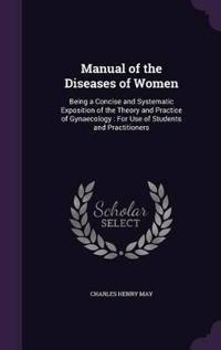 Manual of the Diseases of Women