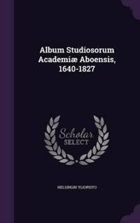 Album Studiosorum Academiae Aboensis, 1640-1827