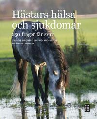 Hästars hälsa och sjukdomar : 250 frågor får svar