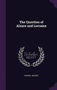 The Question of Alsace and Lorraine