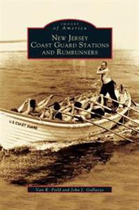 New Jersey Coast Guard Stations and Rumrunners