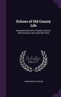 Echoes of Old County Life