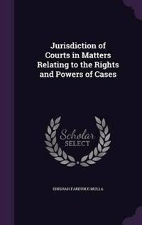 Jurisdiction of Courts in Matters Relating to the Rights and Powers of Cases