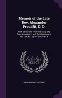 Memoir of the Late REV. Alexander Proudfit, D. D.