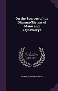 On the Sources of the Dharma-S Stras of Manu and y Jnavalkya